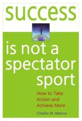 Success is Not a Spectator Sport